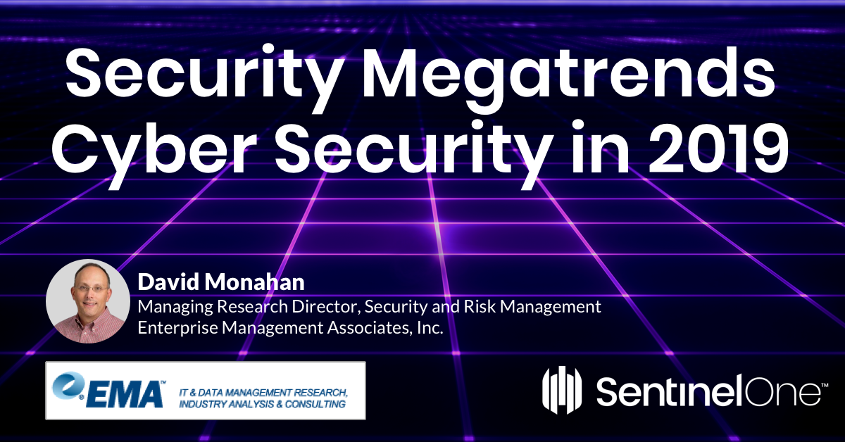 Security Megatrends | Cyber Security in 2019 - Download the Security Megatrends 2019 Report - Learn How to Handle Threats Better