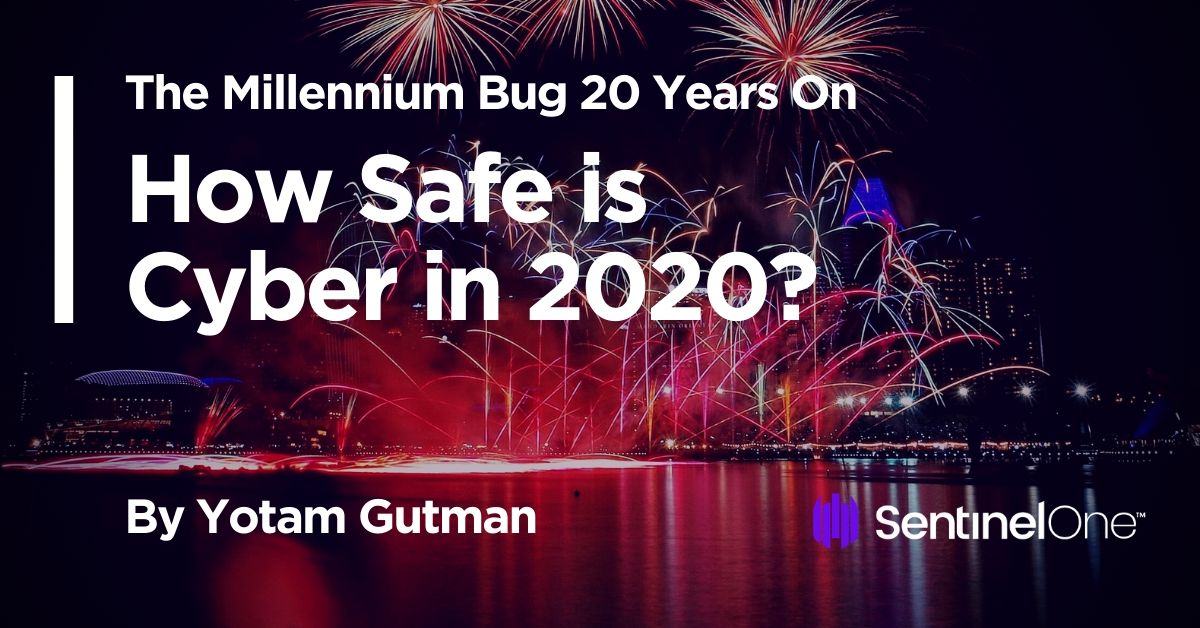 The Millennium Bug 20 Years On | How Safe is Cyber in 2020?